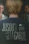 JUSQU'À LA GARDE</br>(réal : Xavier Legrand)