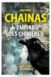 Antoine CHAINAS<br>EMPIRE DES CHIMÈRES