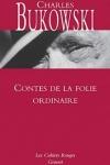 Charles BUKOWSKI<br>CONTES DE LA FOLIE ORDINAIRE