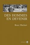 Bruce MACHART<br>DES HOMMES EN DEVENIR