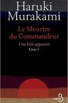 Haruki MURAKAMI<br>LE MEURTRE DU COMMANDEUR T.1