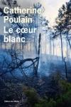 Catherine POULAIN<br>LE CŒUR BLANC