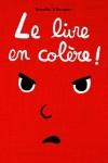 LIVRE EN COLERE ! (LE)</br>Cédric Ramadier