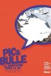 Philippe Peter -<br>PIC & BULLE, LA MONTAGNE DANS LA BD