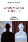Nathalie Heinich -<br>CE QUE N'EST PAS L'IDENTITÉ
