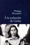 Philippe Broussard -<br>À LA RECHERCHE DE GINKA