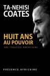 Ta-Nehisi Coates -<br>HUIT ANS AU POUVOIR, UNE TRAGÉDIE AMÉRICAINE