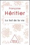 Françoise Héritier -<br>LE SEL DE LA VIE