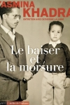 Yasmina Khadra & Catherine Lalanne -<br>LE BAISER ET LA MORSURE