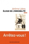 Jérôme Lèbre -<br>ÉLOGE DE L'IMMOBILITÉ