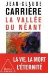 Jean-Claude Carrière -<br>LA VALLÉE DU NÉANT