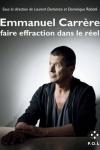 L. Demanze & D. Rabaté -<br>EMMANUEL CARRÈRE, FAIRE EFFRACTION DANS LE RÉEL