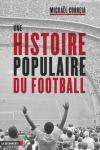 Mickaël Correia -<br>UNE HISTOIRE POPULAIRE DU FOOTBALL