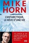 Mike Horn -<br>L'ANTARCTIQUE, LE RÊVE D'UNE VIE