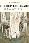 LOUP, LE CANARD ET LA SOURIS (LE)</br>Mac Barnett