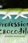 PROFESSION CROCODILE</br>Giovanna Zoboli