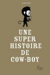 UNE SUPER HISTOIRE DE COW-BOY</br>Delphine Perret