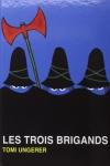 TROIS BRIGANDS (LES)</br>Tomy Ungerer