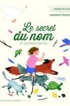 SECRET DU NOM ET AUTRES CONTES (LE)</br>Muriel Bloch