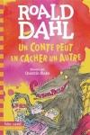 UN CONTE PEUT EN CACHER UN AUTRE</br>Roald Dahl