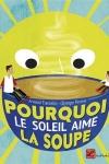 POURQUOI LE SOLEIL AIME LA SOUPE</br>Arnaud Tiercelin
