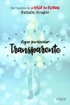 STRAGIER Nathalie</br>SIGNE PARTICULIER : TRANSPARENTE