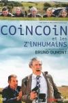 COINCOIN ET LES Z'INHUMAINS (P'TIT QUIQUIN saison 2) </br>(créée par :  Bruno Dumont)