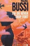 Michel BUSSI</br>J'AI DÛ RÊVER TROP FORT