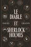 David GRANN</br>LE DIABLE ET SHERLOCK HOLMES