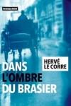 Hervé LE CORRE</br>DANS L'OMBRE DU BRASIER