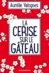 Aurélie VALOGNESLA CERISE SUR LE GÂTEAU