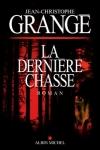 Jean-Christophe GRANGÉ</br>LA DERNIÈRE CHASSE