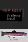 Ron RASH</br>UN SILENCE BRUTAL