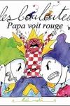 LOULOUTES : PAPA VOITE ROUGE (Les)