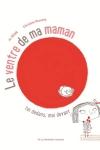 VENTRE DE MA MAMAN (Le)