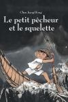 PETIT PÊCHEUR ET LE SQUELETTE (Le)