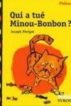 Joseph PERIGOT - Qui a tué Minou-Bonbon ?