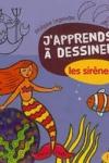 Philippe LEGENDRE - J'apprends à dessiner des sirènes