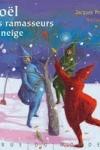 Jacques PRÉVERT et Nathalie NOVI - Noël des ramasseurs de neige