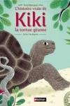 Fred BERNARD et Julie FAULQUES - La vraie histoire de Kiki la tortue géante