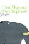 Agnès De LESTRADE - C'est l'histoire d'un éléphant