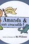 Mo WILLEMS - Hourra pour Amanda et son crocodile !
