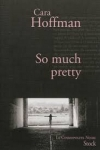 Cara HOFFMAN - So much pretty