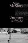 Andrian MCKINTY - Une terre si froide