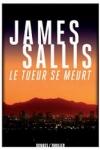 James SALLIS - Le tueur se meurt