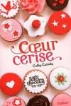 Cathy CASSIDY - Les filles au chocolat T.1 - Coeur cerise
