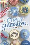 Cathy CASSIDY - Les filles au chocolat T.2 - Coeur guimauve