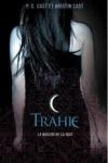 Kristin CAST - La maison de la nuit T.2 - Trahie