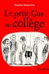 Claudine DESMARTEAU - Le petit Gus au collège