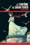 Agnès LAROCHE - Le fantôme de Sarah Fisher